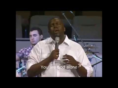 William McDowell  You are God alone  Nobody greater  No god like Jehovah