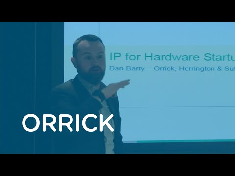 IP Intellectual Property for Hardware Startups - Orrick