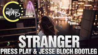Peking Duk - Stranger (Press Play & Jesse Bloch Bootleg)