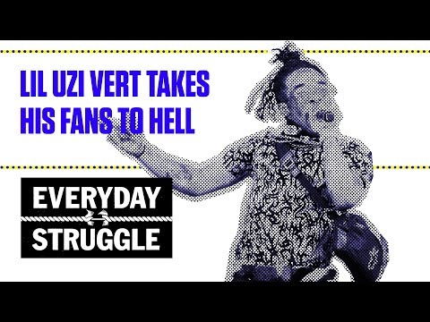 Lil Uzi Vert Takes His Fans To Hell   Everyday Struggle