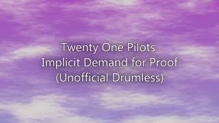 Twenty One Pilots - Implicit Demand for Proof (Unofficial Drumless)