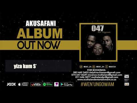 047 - AKUSAFANI (Official Audio)