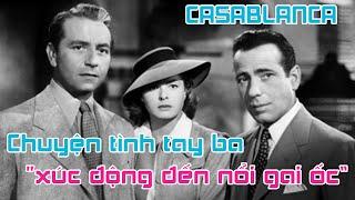 Casablanca - Bộ phim kinh điển đáng xem nhất mùa Valentine