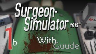 Guude Games - Surgeon Simulator 2013 - E01