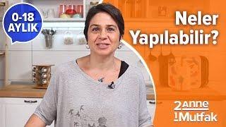 Çocuklarla Beraber Mutfakta Neler Yapılabilir? (0-18 Ay) | İki Anne Bir Mutfak