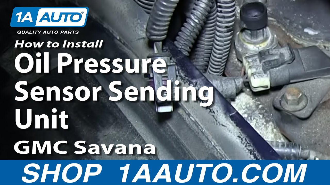 How To Install Replace Oil Pressure Sensor Sending Unit Gmc Savana 1987 Chevy Truck Cargo Light Wiring Express 60l