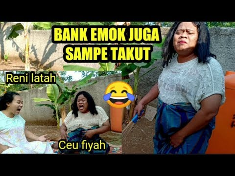 Part 20: Korban Bank Emok Part 1 Ceu Fiyah _ Reni Latah Ngakak  ( Bodoran Versi Sunda )