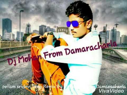 Pellam sridevi Song Mix By Dj Mohan From Damaracharla