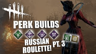RUSSIAN ROULETTE! PT. 3 | Dead By Daylight THE NURSE PERK BUILDS