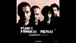 Coldplay - Clocks (Funky frankiii remix)