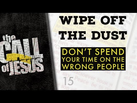 15 - WIPE OFF THE DUST - Don't Spend Your Time On The Wrong People
