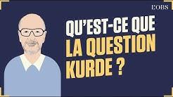 Dis Oncle Obs... C'est quoi la question kurde ?