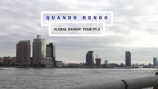 Quando Rondo: Day In The Life - Global Gangin Tour Pt.2