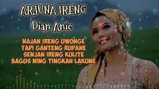 ARJUNA IRENG (Karaoke Lirik) || DIAN ANIC || Versi Tengdung