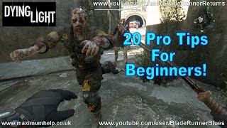 Dying Light 20 Pro Tips To Make It Easy! Beginners Strategy Guide + Review PC PS4 Max Settings 1080p