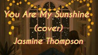 You Are My Sunshine - Johnny Cash cover by Jasmine Thompson (Short Video Lyrics)