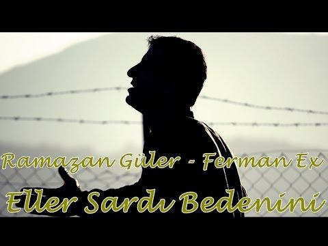 Eller Sardı Bedenini - [ Ramazan Güler & Ferman Ex ] - Official Video - 2016