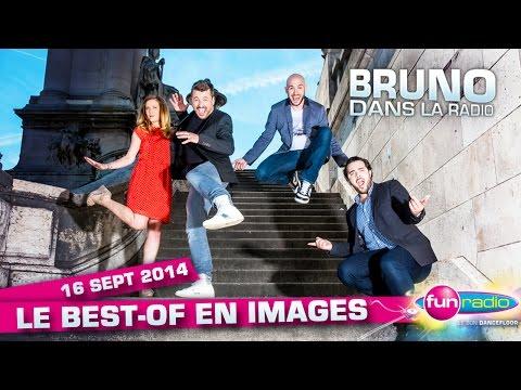 Le best of en images de Bruno dans la radio (16/09/2014)