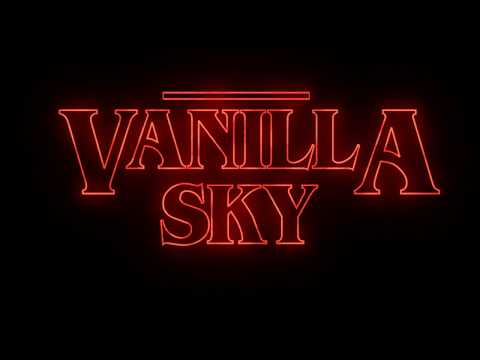 Vanilla Sky - Stranger Things