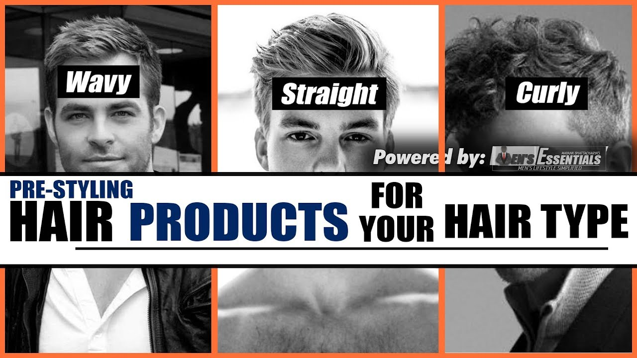 Choose The Best Hair Product For Your Hair Type Pre Stylers For Indian Men Mayank Bhattacharya Youtube