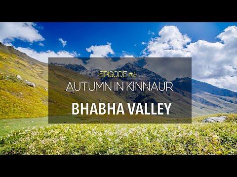 Autumn in Kinnaur - Episode #1 - Bhabha Valley