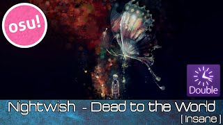 osu! - Nightwish - Dead to the World [Insane] + DoubleTime - Played by Doomsday