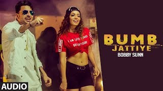 Bumb Jattiye (Full Audio Song) Bobby Sunn | Amzee Sandhu | Davinder Gumti | Latest Punjabi Songs