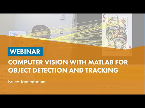 Computer Vision with MATLAB for Object Detection and Trackin