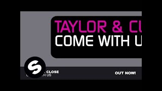 Taylor & Close - Come With Us (Original Mix)