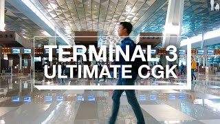 IS JAKARTA'S NEW TERMINAL 3 REALLY AN ULTIMATE?