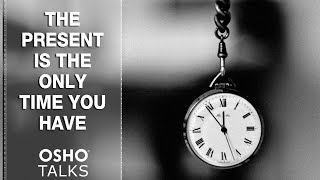OSHO: The Present Is the Only Time You Have thumbnail
