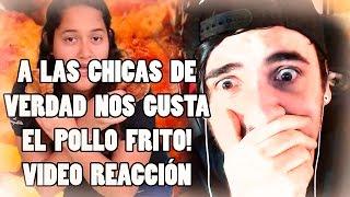 A LAS CHICAS DE VERDAD NOS GUSTA EL POLLO FRITO | VIDEO REACCIÓN BERSGAMER