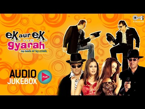 Ek Aur Ek Gyarah Audio Songs Jukebox | Govinda, Sanjay Dutt, Shankar Ehsaan Loy | Hindi Songs