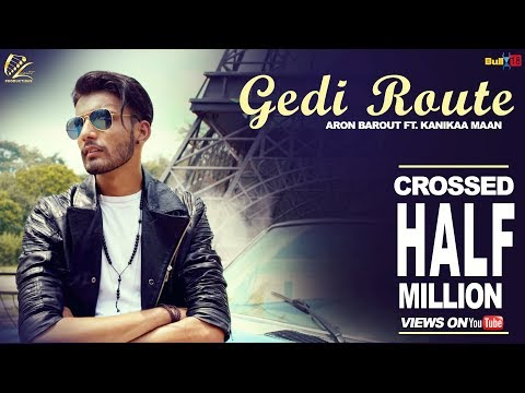 Gedi Route - Full Video 2017 | Aron Barout | Latest Punjabi Songs 2017 | Leinster Productions