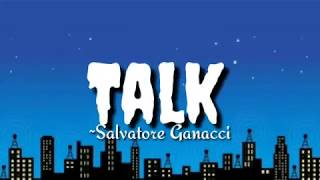 Talk - Salvatore Ganacci ||lyrics
