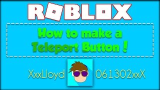 How To Make a Teleport Button in ROBLOX!