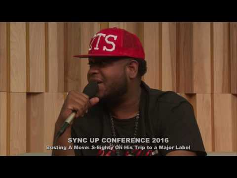 2016 Sync Up Conference: S-8ighty On His Trip to a Major Label