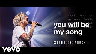 Download Red Rocks Worship - You Will Be My Song (Live) Mp3 and Videos