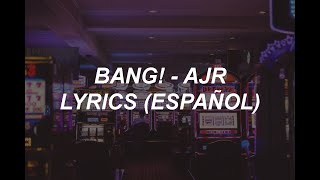 BANG! AJR - Lyrics (Español)