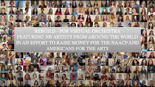 Rebuild - for Virtual Orchestra (300 Artists From Around the World!)