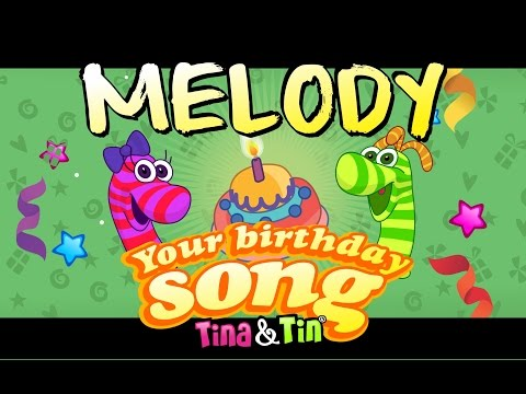 Tina&Tin Happy Birthday MELODY (Personalized Songs For Kids) #PersonalizedSongs