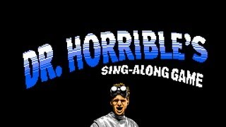 8-Bit Dr. Horrible (Act 1)