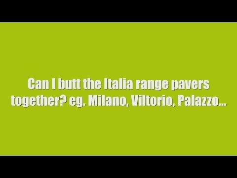 Premier FAQ 9. Can I butt the Italia range pavers together?