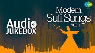 Modern Sufi Songs - Vol. 1 | Ultimate Sufi Hits | Audio Jukebox