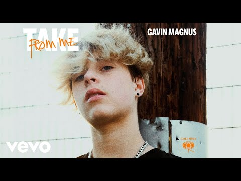 Gavin Magnus – Take From Me
