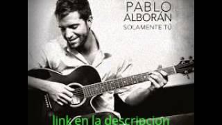 Descargar Pablo Alboran-solamente tú.mp3