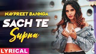 Sach Te Supna Model Lyrical Navpreet Bahnga Amrit Maan Latest Punjabi Songs 2019