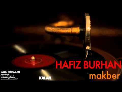 Hafız Burhan - Makber - [ Aşkın Gözyaşları © 2007 Kalan Müzik ]