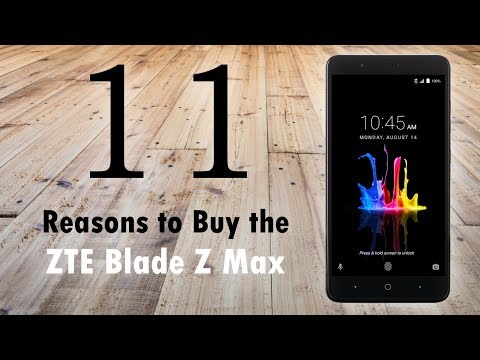 11 Reasons to Buy the ZTE Blade Z Max