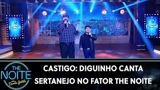 Castigo Mestre Mandou: Diguinho canta sertanejo no Fator The Noite  | The Noite (11/07/19)